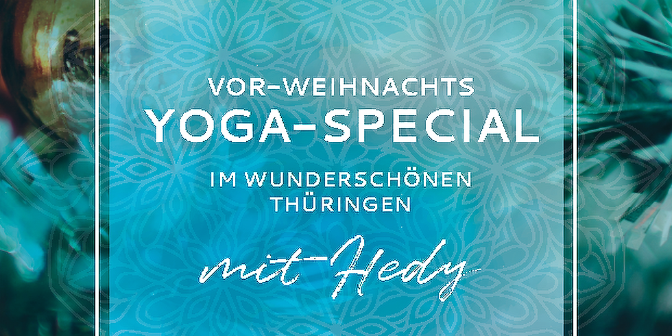 Vor- Weihnachts- Yoga – SPECIAL am Vormittag– im wunderschönen Thüringen