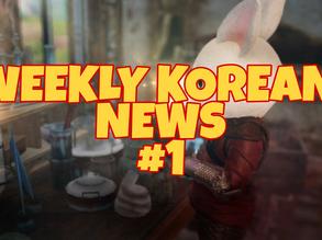 Weekly Korean News #1