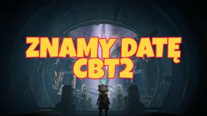 Znamy datę CBT2!