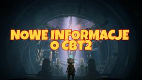 Nowe informacje o CBT2