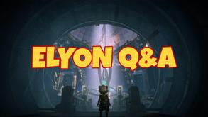 Elyon Q&A