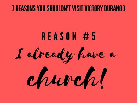 I already have a Church!