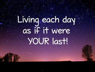 Fully Awake, Living each day as if….