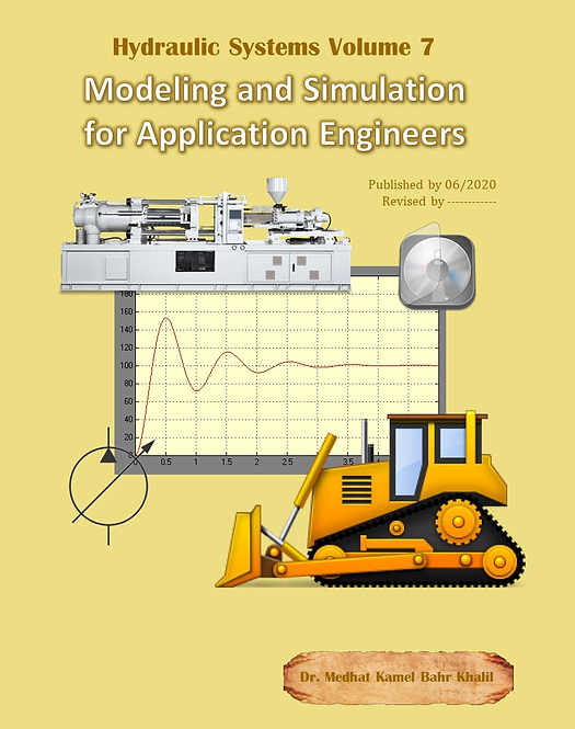 Hydraulic Systems Volume 7: Modeling and Simulation for Application Engineers