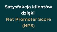 Satysfakcja klientów dzięki Net Promoter Score (NPS)