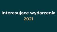 Interesujące wydarzenia online w 2021