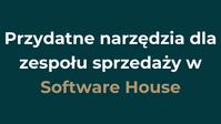 Przydatne narzędzia dla zespołu sprzedaży w Software House
