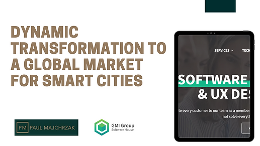 Dynamic transformation to a global smart city market.