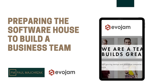 Preparing the Software House to build a business team.