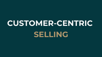 Customer-centric selling