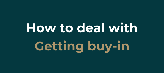 How to deal with Getting buy-in