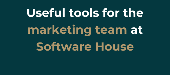 Useful tools for the marketing team at Software House