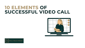10 ELEMENTS OF SUCCESSFUL VIDEO CALL