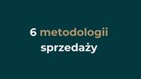 6 Metodologii sprzedaży.