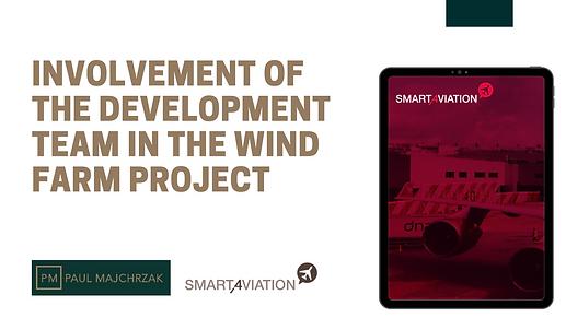 Involvement of the development team in the wind farm project.