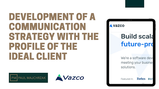 Development of a communication strategy with the profile of the ideal client.