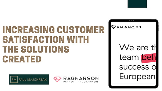 Increasing customer satisfaction with the solutions created.