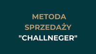 Zaskocz swojego klienta - MOdel sprzedaży Challengera