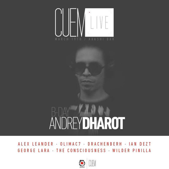 CUEM Live Party BDay Andrey Dharot, Bogotá, COLOMBIA