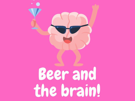 Beer and the brain!