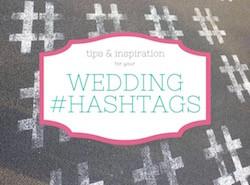 Wedding Hashtags 101