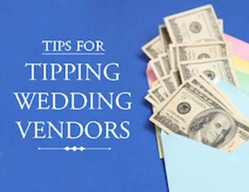 Tips For Tipping Wedding Vendors