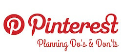 Pinterest Planning Do's and Don'ts