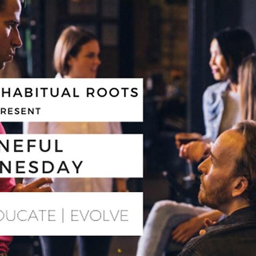 Wineful Wednesdays w/Habitual Roots