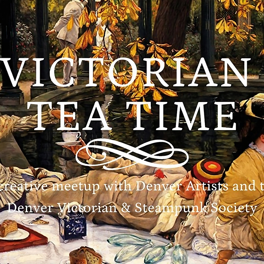 Victorian Tea Time: Illustrators and Steampunk Meetup!