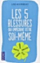 LES 5 BLESSURES QUI EMPECHENT D'ETRE SOI