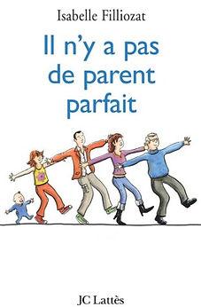 IL N'Y A PAS DE PARENT PARFAIT.jpg