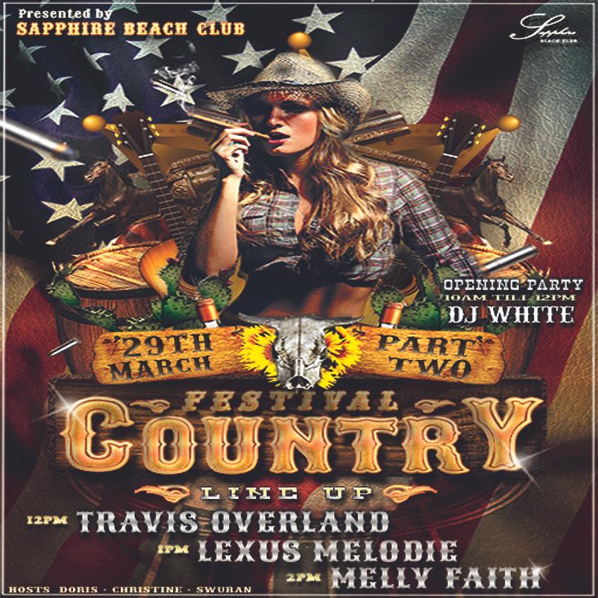 SUNDAY COUNTRY FEST CONTINUES / TRAVIS & LEXUS & MELLY & DJ WALT WHITE