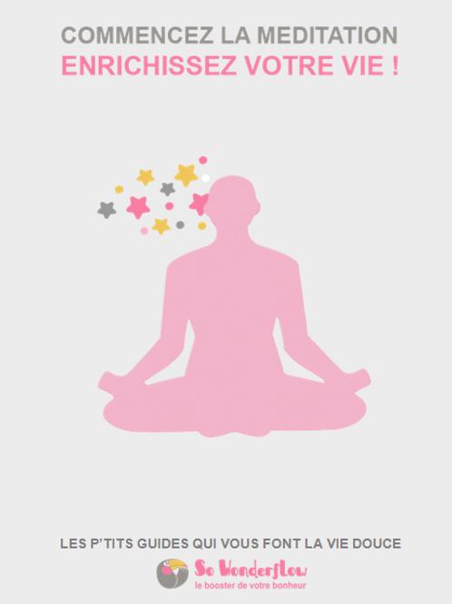 Commencez la méditation & enrichissez votre vie !