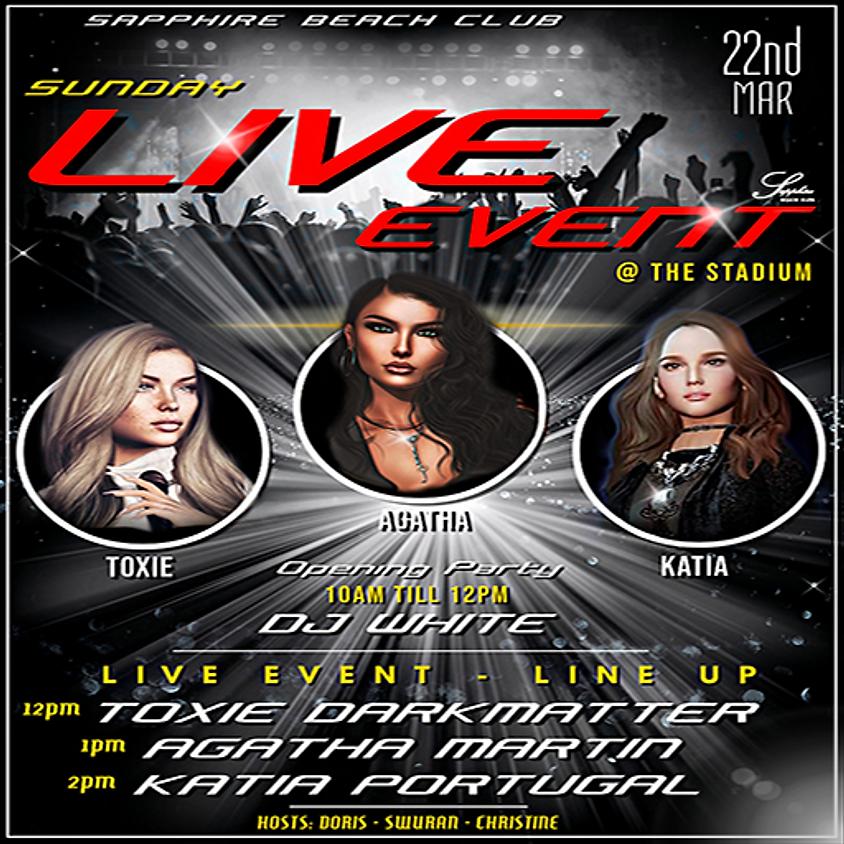 SUNDAY LIVE EVENTS/ TOXIE & AGATHA & KATIA & DJ WALT WHITE