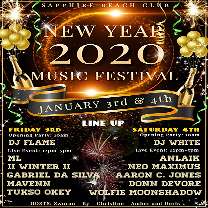 SATURDAY NEW YEAR 2020 MUSIC FESTIVAL /ANLAIK, NEO, AARON, DONN, WOLFIE AND  DJ White