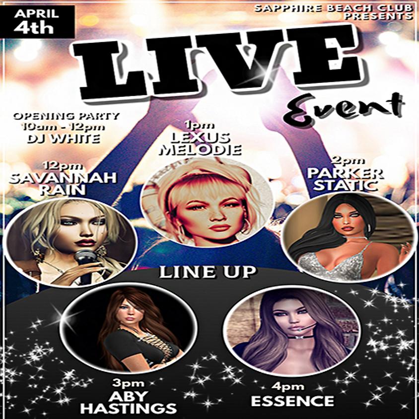 SATURDAY LIVE EVENTS & PARTY/ SAVANNAH & LEXUS & PARKER & ABBY & ESSENCE