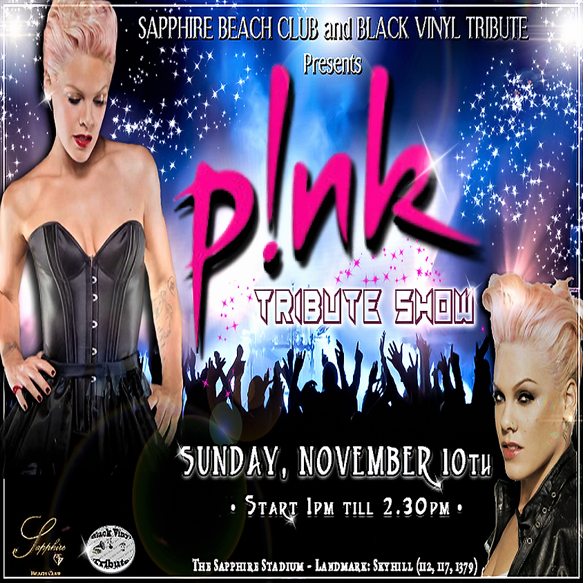 SUNDAY  EVENTS AND PARTY / P!NK TRIBUTE SHOW