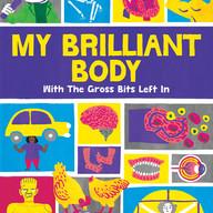 My Brilliant Body