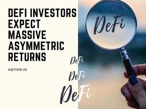 DeFi investors expect massive asymmetric returns