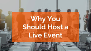 Why You Should Host a Live Event