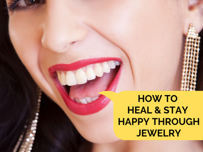 How to Heal & Stay Happy through Jewelry