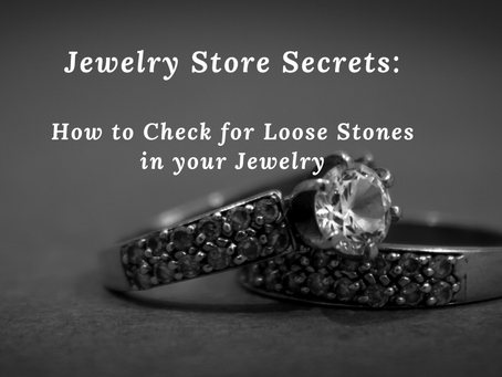 Jewelry Store Secrets: How to check for loose stones in your Jewelry