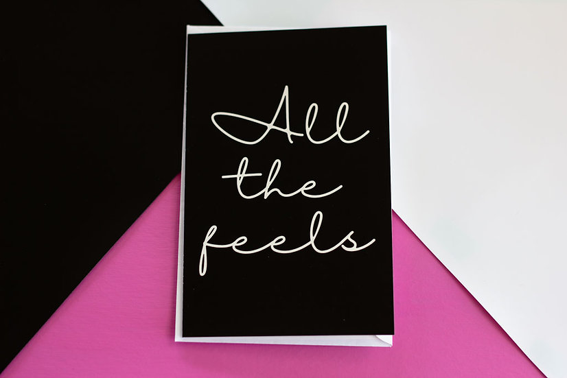 All the Feels - Greeting Card