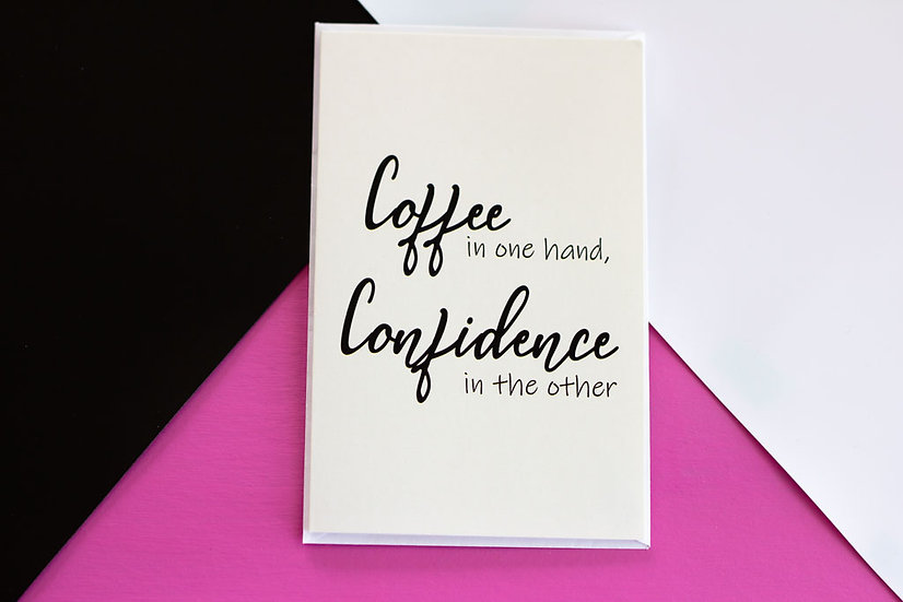 Coffee & Confidence - Greeting Card
