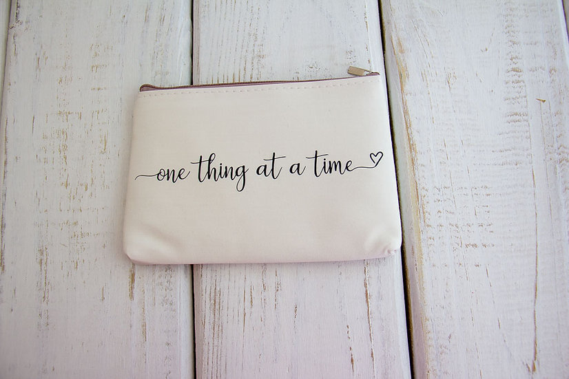 One Thing At A Time - Canvas Pencil Pouch