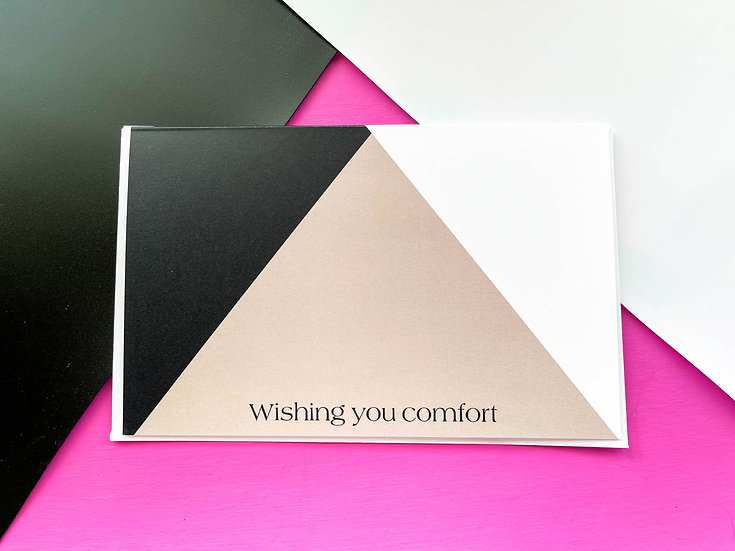 Wishing You Comfort - Greeting Card