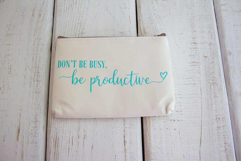 Don't Be Busy - Canvas Pencil Pouch