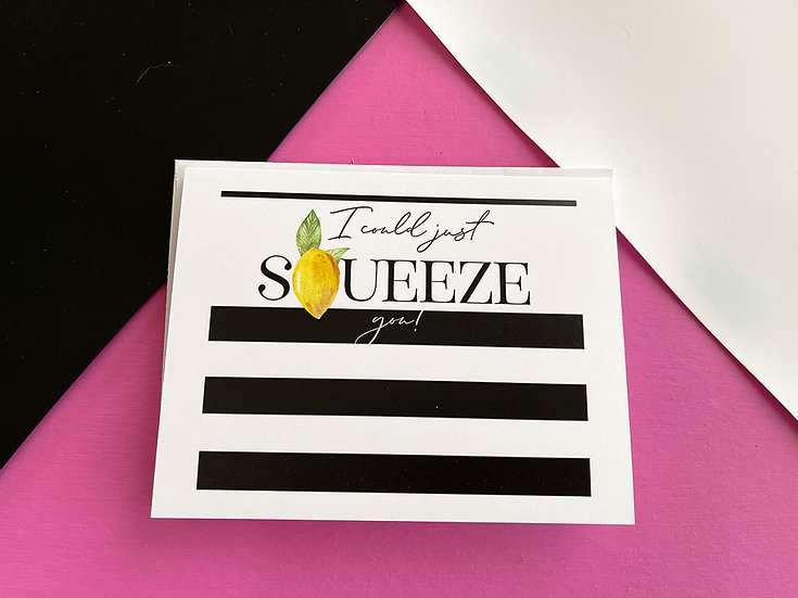 Squeeze You Note Card