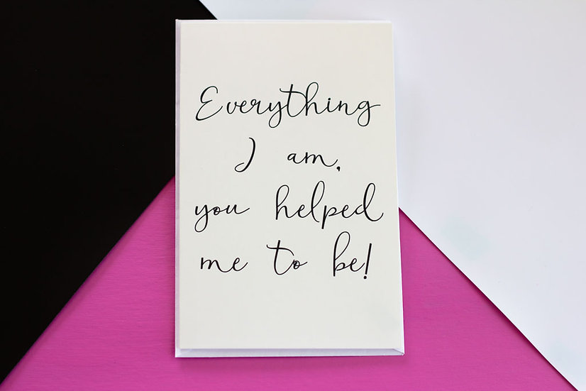 Everything I Am - Greeting Card