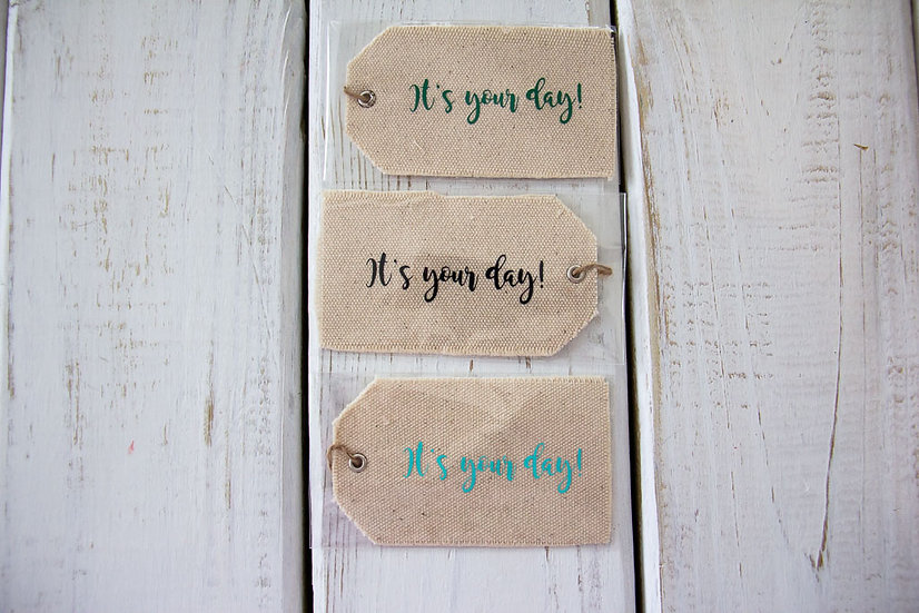 It's Your Day - Canvas Gift Tag